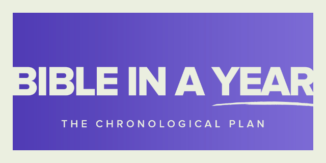 Bible in a Year: The Chronological Plan