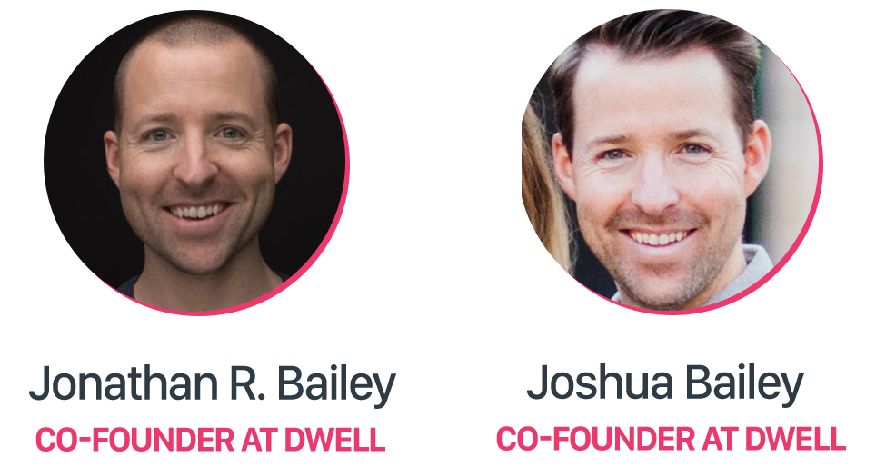 Dwell Founders John and Joshua Bailey